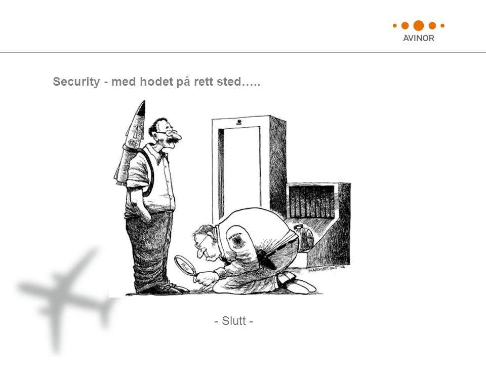 - Slutt - Security - med hodet på rett sted…..