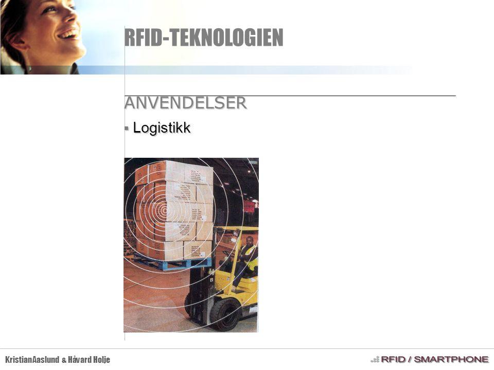 RFID-TEKNOLOGIEN Kristian Aaslund & Håvard Holje  Logistikk ANVENDELSER