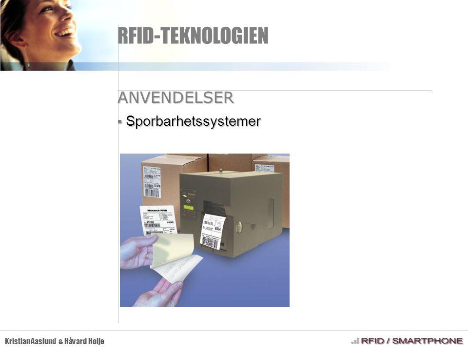 RFID-TEKNOLOGIEN Kristian Aaslund & Håvard Holje  Sporbarhetssystemer ANVENDELSER