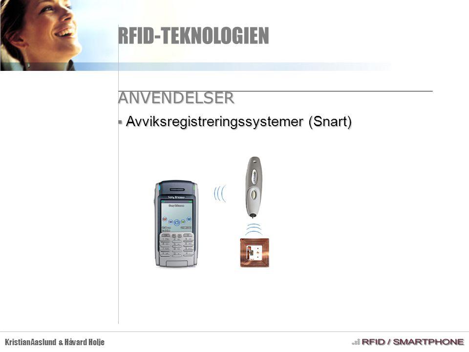 RFID-TEKNOLOGIEN Kristian Aaslund & Håvard Holje  Avviksregistreringssystemer (Snart) ANVENDELSER