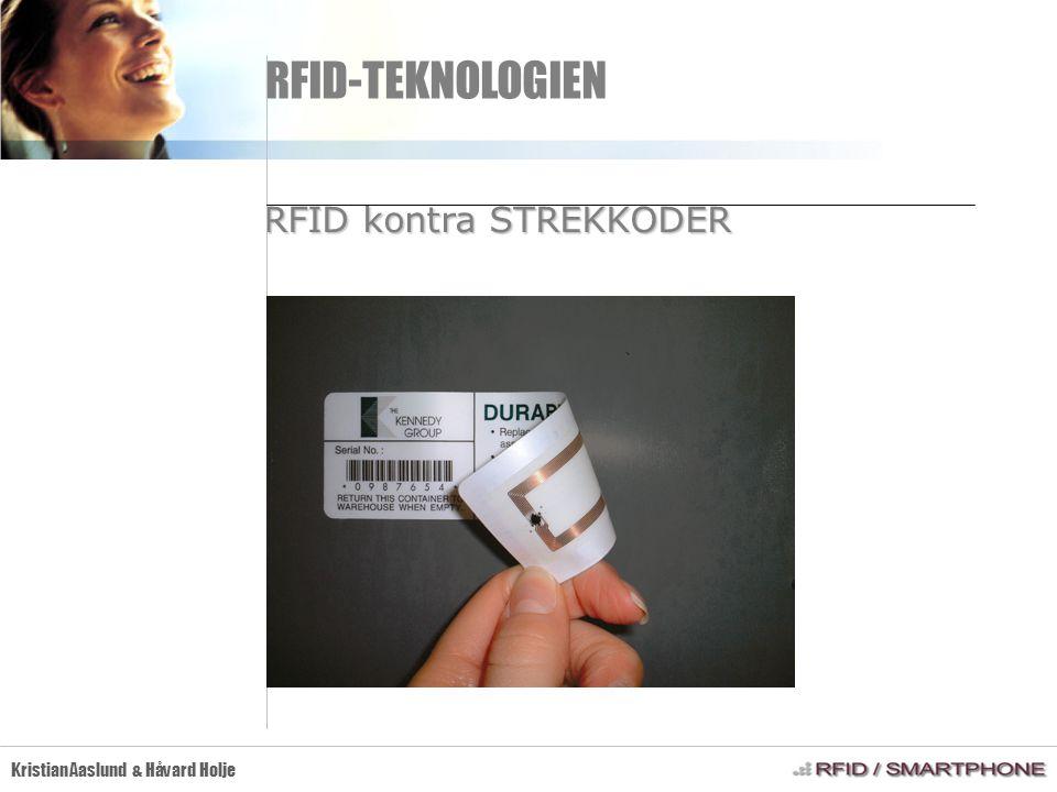 RFID-TEKNOLOGIEN Kristian Aaslund & Håvard Holje RFID kontra STREKKODER