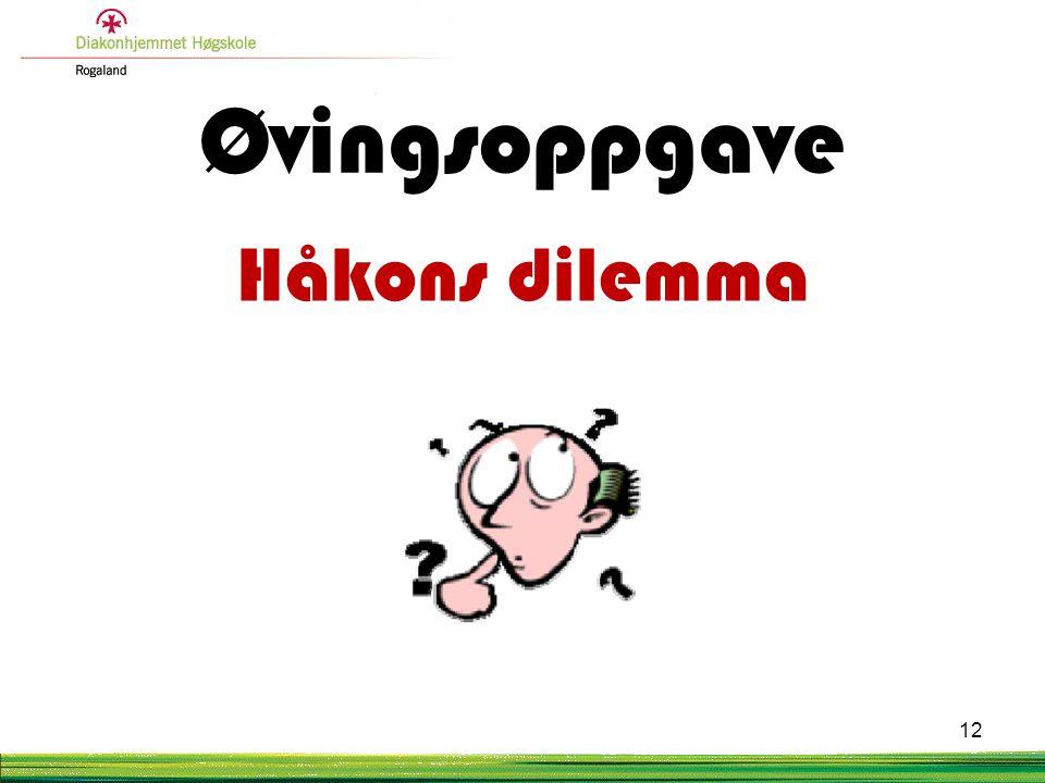 Øvingsoppgave Håkons dilemma 12