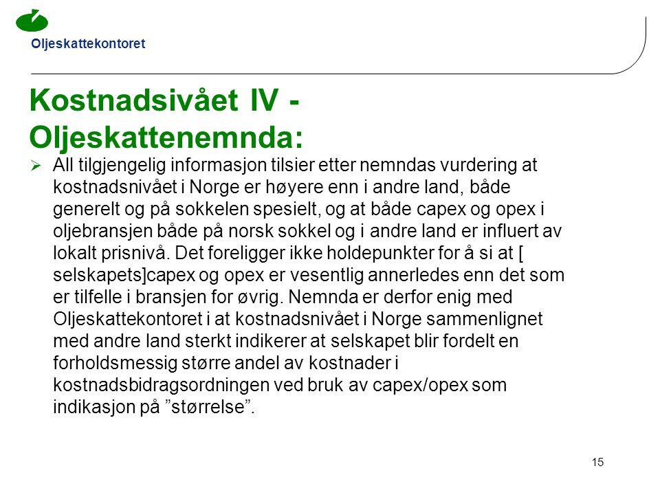 Oljeskattekontoret 15 Kostnadsivået IV - Oljeskattenemnda:  All tilgjengelig informasjon tilsier etter nemndas vurdering at kostnadsnivået i Norge er