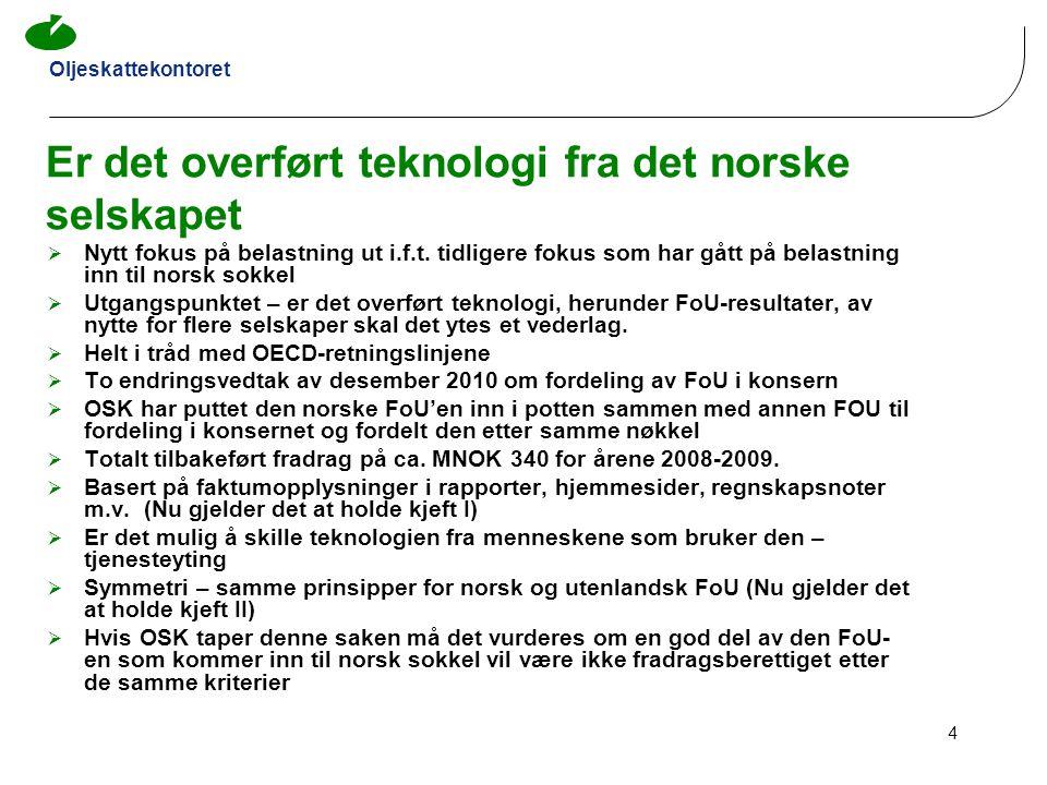 Oljeskattekontoret 4 Er det overført teknologi fra det norske selskapet  Nytt fokus på belastning ut i.f.t. tidligere fokus som har gått på belastnin