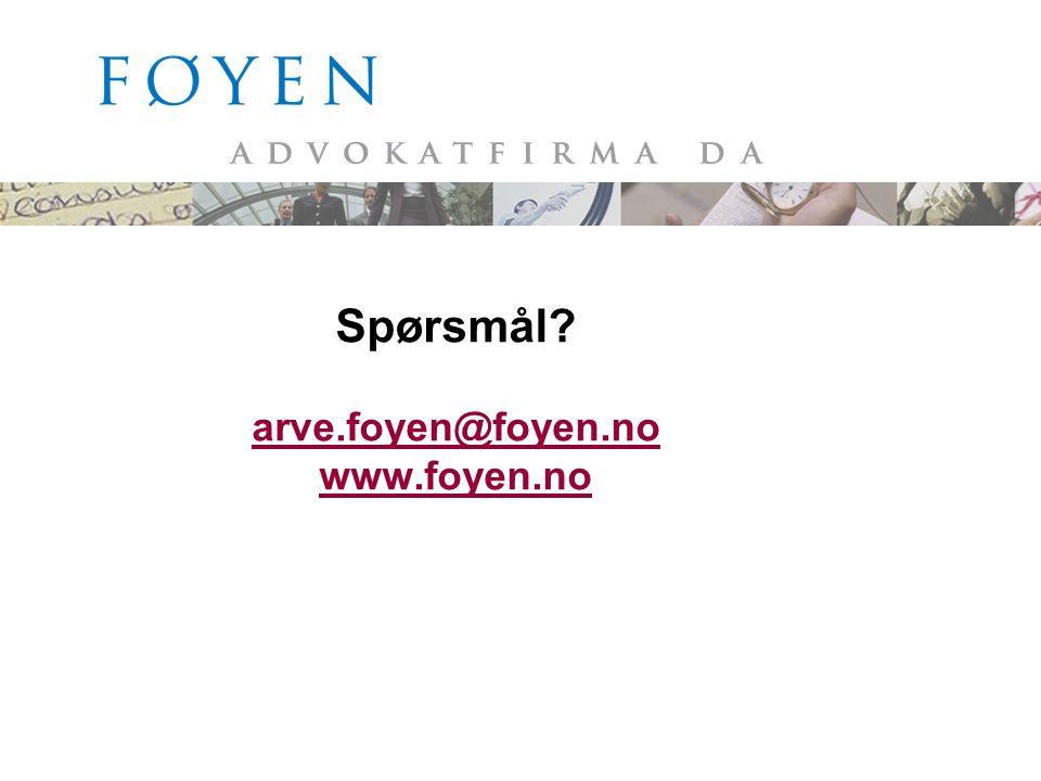 Spørsmål? arve.foyen@foyen.no www.foyen.no arve.foyen@foyen.no www.foyen.no