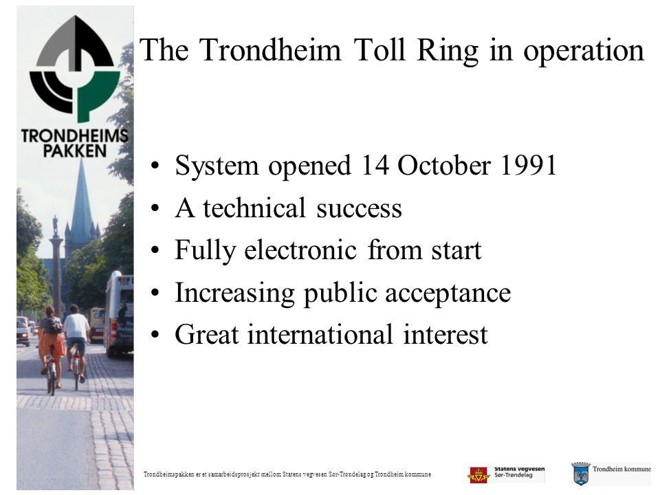 Trondheimspakken er et samarbeidsprosjekt mellom Statens vegvesen Sør-Trøndelag og Trondheim kommune The Trondheim Toll Ring in operation •System open