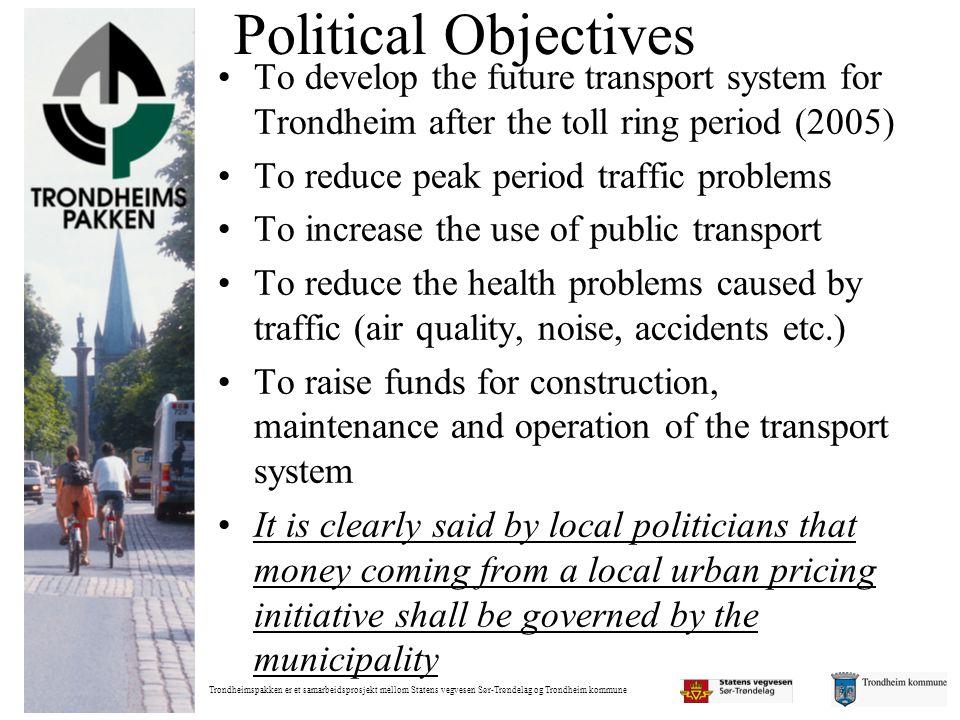 Trondheimspakken er et samarbeidsprosjekt mellom Statens vegvesen Sør-Trøndelag og Trondheim kommune Political Objectives •To develop the future trans