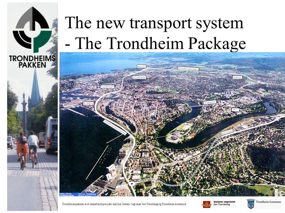 Trondheimspakken er et samarbeidsprosjekt mellom Statens vegvesen Sør-Trøndelag og Trondheim kommune The new transport system - The Trondheim Package