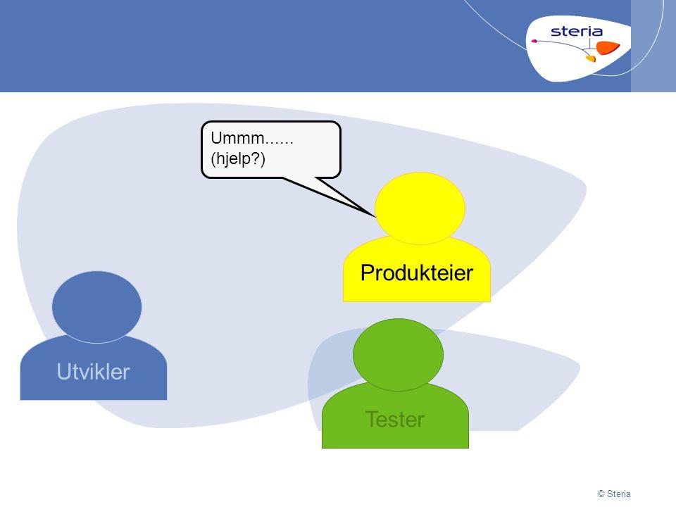 © Steria | 29/06/2014Presentation titlep18 © Steria Utvikler Produkteier Tester Ummm...... (hjelp )