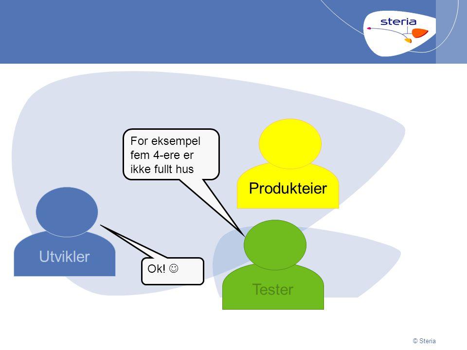 © Steria | 29/06/2014Presentation titlep33 © Steria Utvikler Produkteier Tester For eksempel fem 4-ere er ikke fullt hus Ok.
