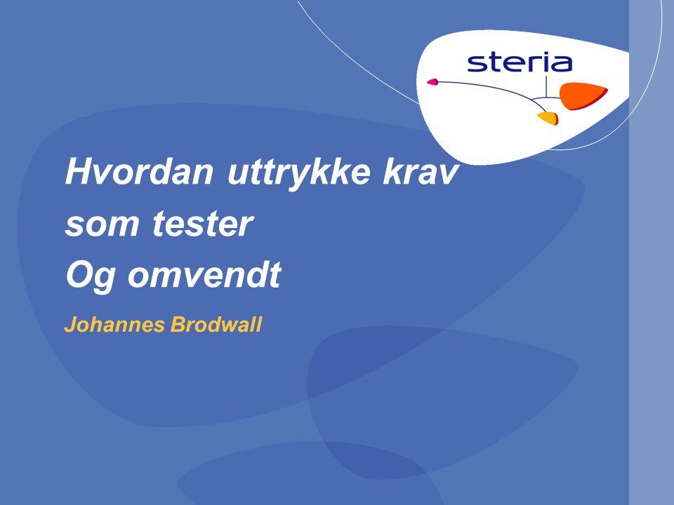 Hvordan uttrykke krav som tester Og omvendt Johannes Brodwall