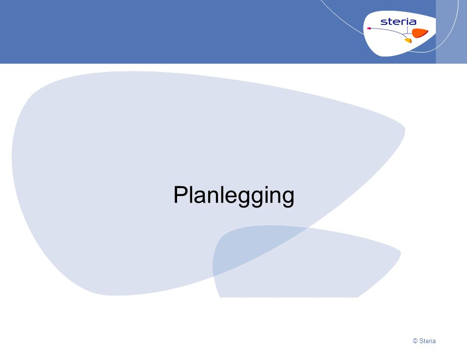 © Steria | 29/06/2014Presentation titlep13 © Steria Planlegging