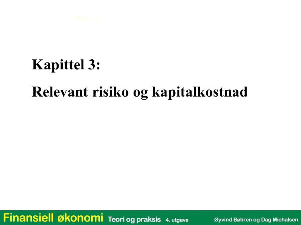Kap 3 - 2 Kapittel 3: Relevant risiko og kapitalkostnad