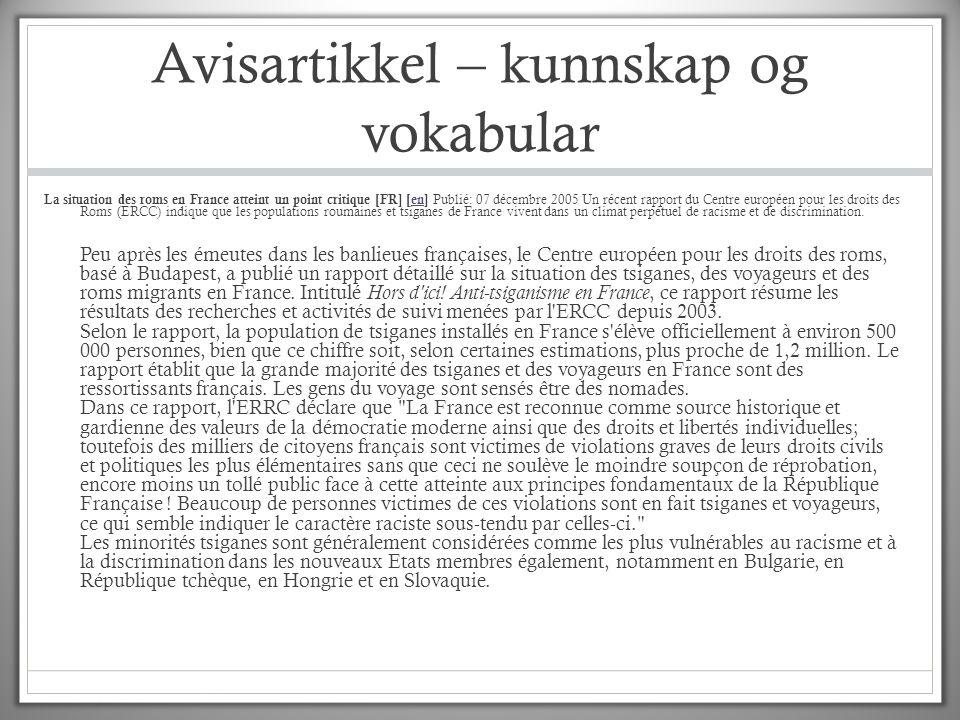 Avisartikkel – kunnskap og vokabular La situation des roms en France atteint un point critique [FR] [en] Publié: 07 décembre 2005 Un récent rapport du