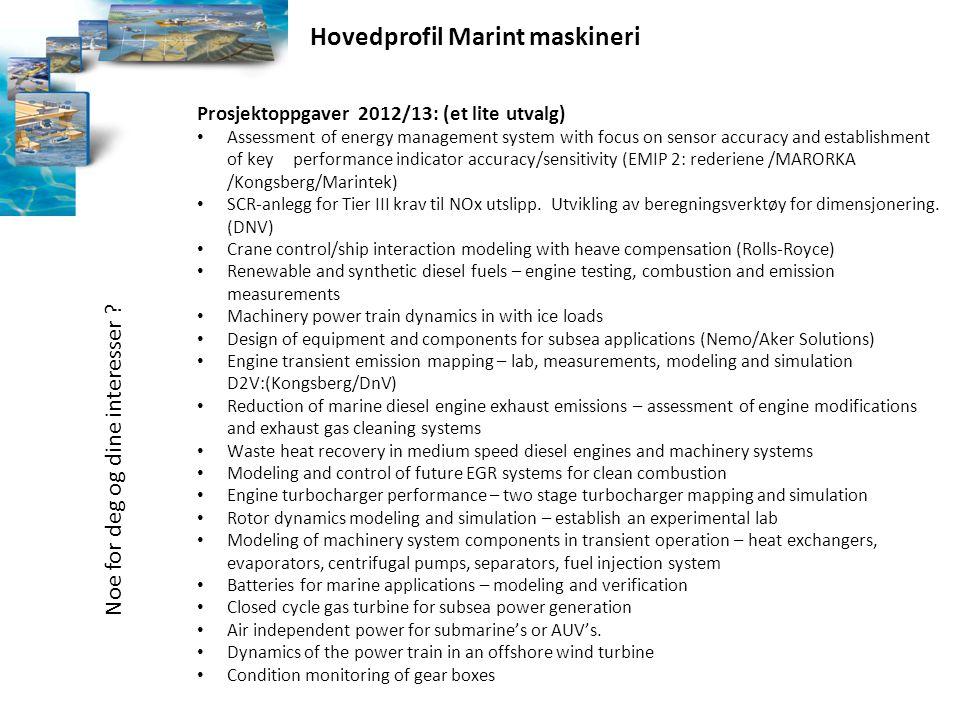 Prosjektoppgaver 2012/13: (et lite utvalg) • Assessment of energy management system with focus on sensor accuracy and establishment of key performance