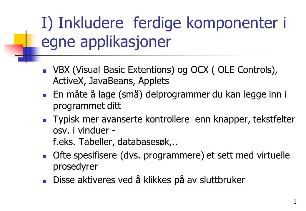 4 II) OO - samvirkende programmer  Microsoft (COM+, nå:.NET) mot 'de andre' OMG: (f.eks Java og tidligere: OpenDoc)  dokumentproduksjon (OLE = 'Object Linking and Embedding' i Office)  inkludere ferdige komponenter i egne applikasjoner  generelt tilby tjenester (= objekter med prosedyrer) på nettet  EJB fra Sun  (OpenDoc &) CORBA (OMG: IBM, SunSoft, DEC, HP,..) – nå  CORBA: Felles arkitektur for ORB'er (intet produkt)  ORB - Object Request Broker - spesifikasjoner for ett system for å distribuere og administrere objekter på et nett (intet produkt)  OpenDoc var et konkret produkt fra APPLE (følger CORBA 2.0 standarden, kommer snart) Novell ?,.....