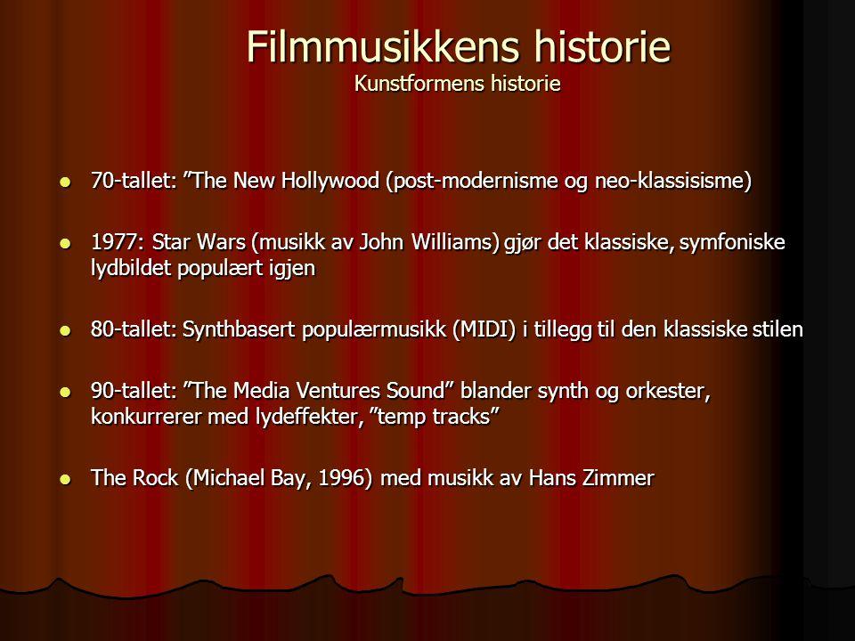  70-tallet: The New Hollywood (post-modernisme og neo-klassisisme)  1977: Star Wars (musikk av John Williams) gjør det klassiske, symfoniske lydbildet populært igjen  80-tallet: Synthbasert populærmusikk (MIDI) i tillegg til den klassiske stilen  90-tallet: The Media Ventures Sound blander synth og orkester, konkurrerer med lydeffekter, temp tracks  The Rock (Michael Bay, 1996) med musikk av Hans Zimmer Filmmusikkens historie Kunstformens historie