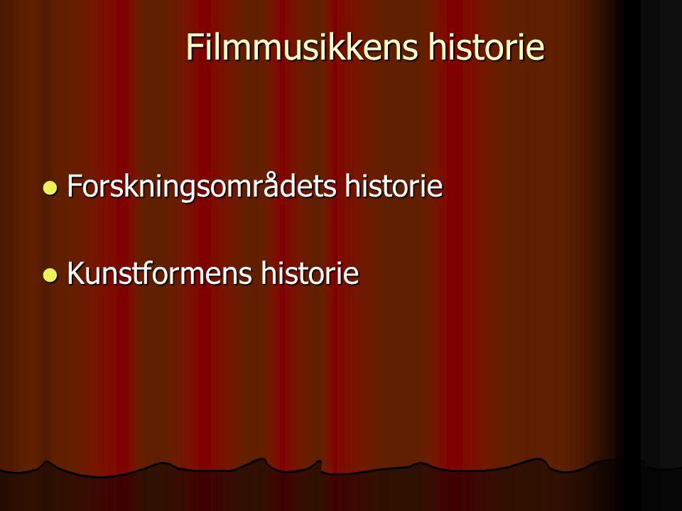  Forskningsområdets historie  Kunstformens historie