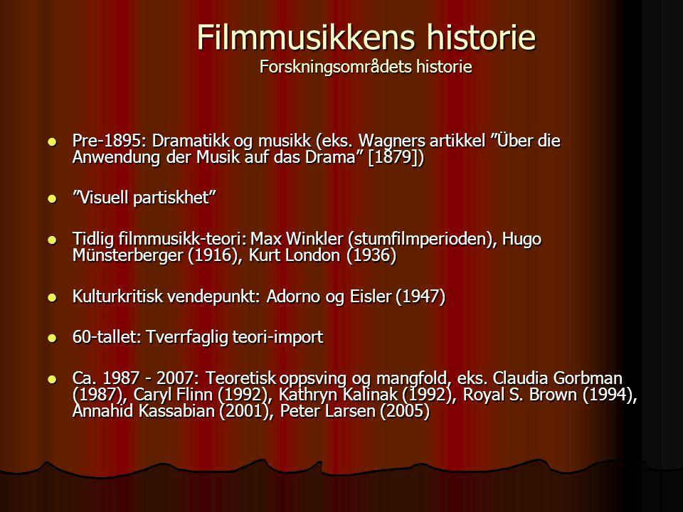  Stumfilmen var aldri lydløs, men sjelden originalmusikk, cinema of attractions (Gunning)  Metropolis (Fritz Lang, 1927) med originalskrevet musikk av Gottfried Huppertz Filmmusikkens historie Kunstformens historie