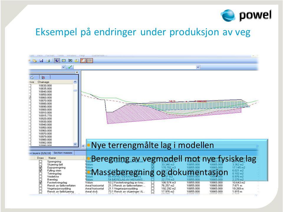 Eksempel på endringer under produksjon av veg •Nye terrengmålte lag i modellen •Beregning av vegmodell mot nye fysiske lag •Masseberegning og dokument