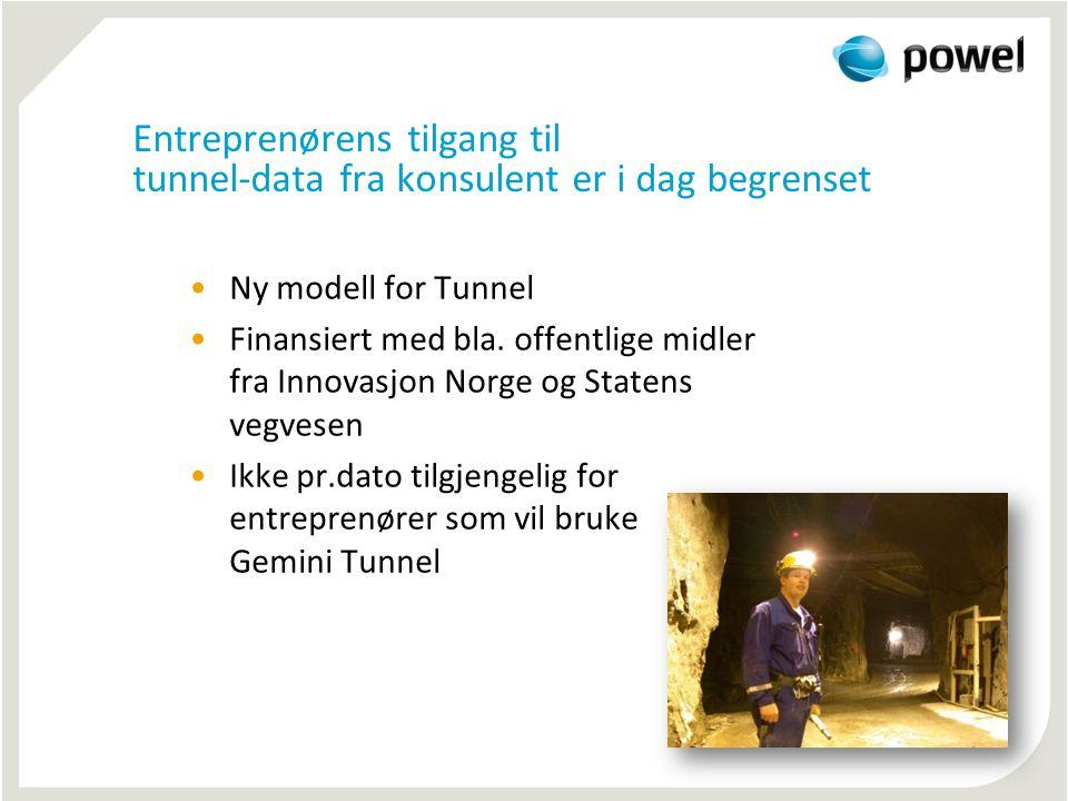 Entreprenørens tilgang til tunnel-data fra konsulent er i dag begrenset •Ny modell for Tunnel •Finansiert med bla. offentlige midler fra Innovasjon No