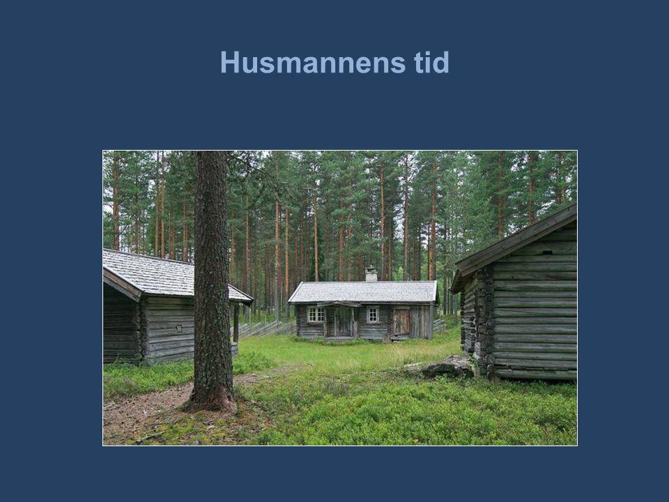 •En husmann var en landarbeider som leide et stykke jord av en bonde.