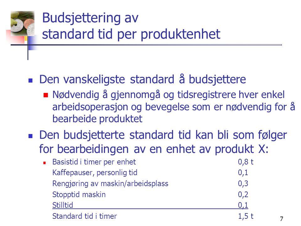 8 Standard lønnskost  Standard lønnskost for en produktenhet X=  Standard tid * standard lønnssats
