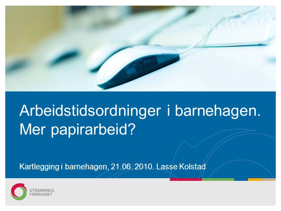 •Utdanningsforbundets debattnotat om arbeidstidsordninger i barnehagen (www.utdanningsforbundet.no)www.utdanningsforbundet.no •LYKKE TIL!
