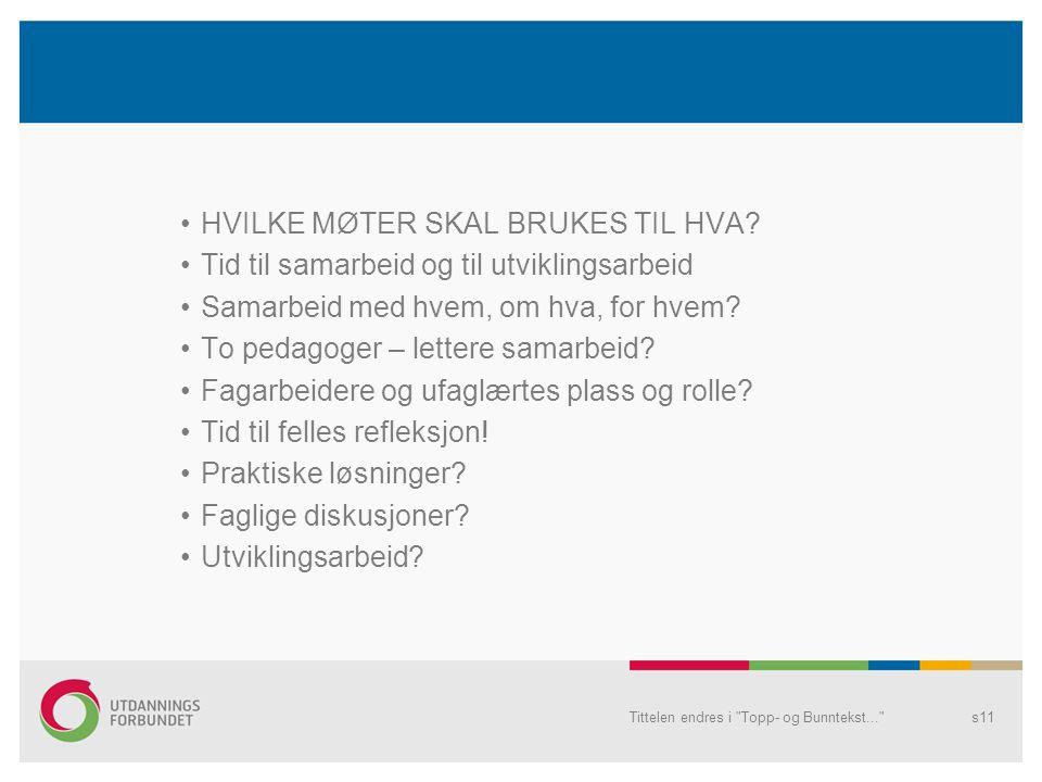 •HVILKE MØTER SKAL BRUKES TIL HVA.