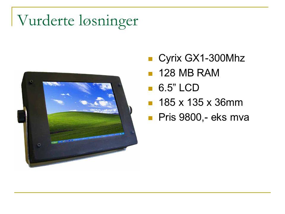 "Vurderte løsninger  Cyrix GX1-300Mhz  128 MB RAM  6.5"" LCD  185 x 135 x 36mm  Pris 9800,- eks mva"
