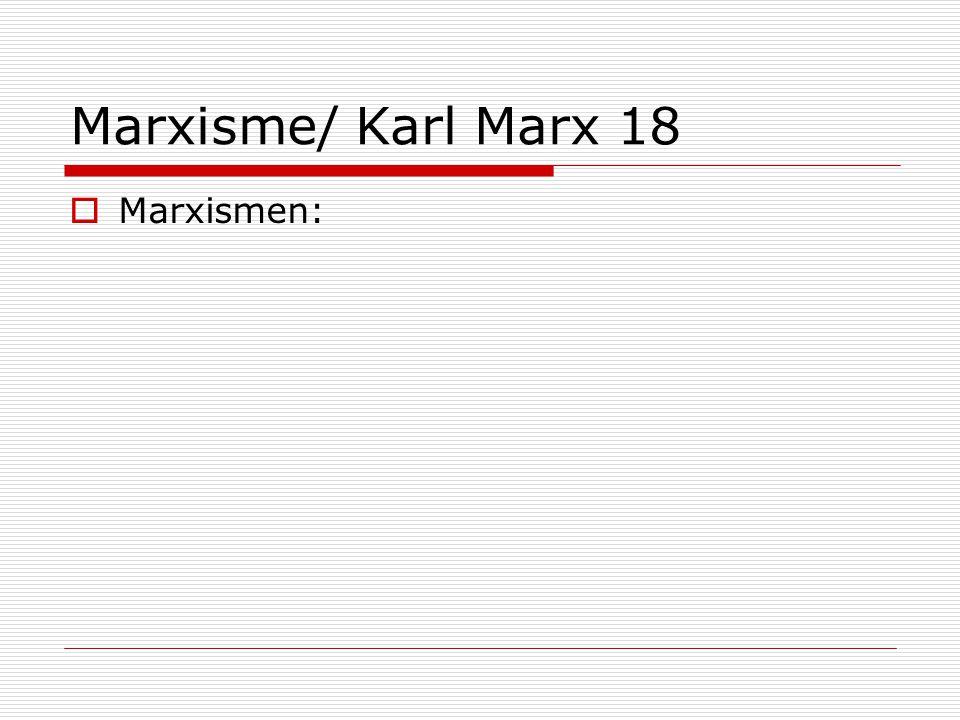 Marxisme/ Karl Marx 18  Marxismen: