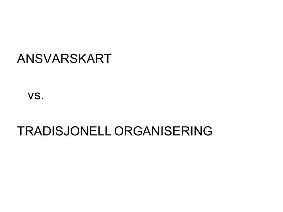 ANSVARSKART vs. TRADISJONELL ORGANISERING