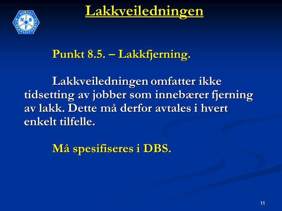 11Lakkveiledningen Punkt 8.5. – Lakkfjerning.