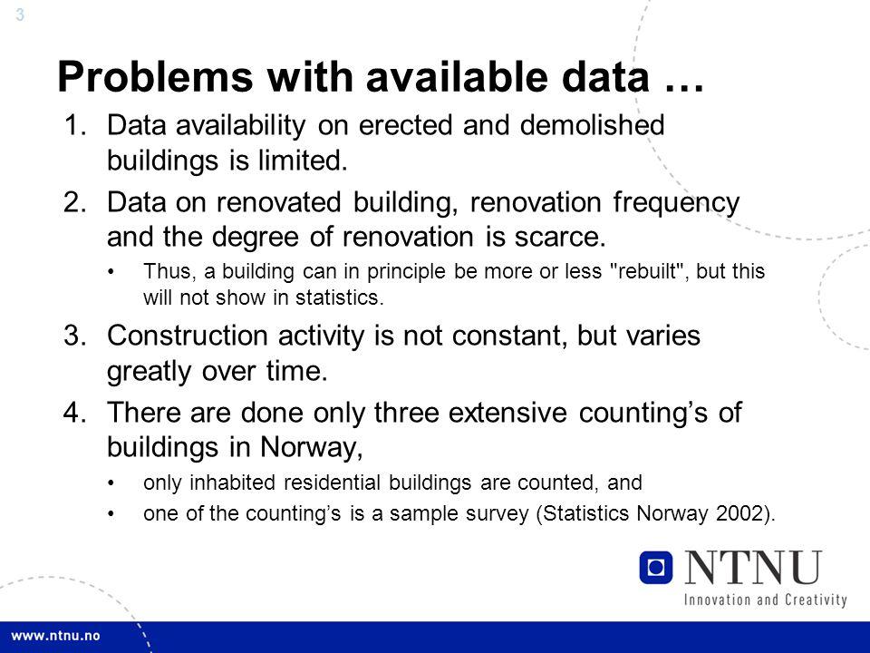 4 Problemer med tilgjengelige data...