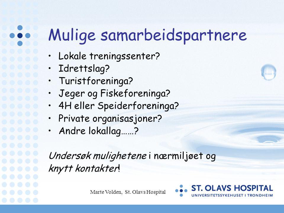 Marte Volden, St.Olavs Hospital Mulige samarbeidspartnere •Lokale treningssenter.