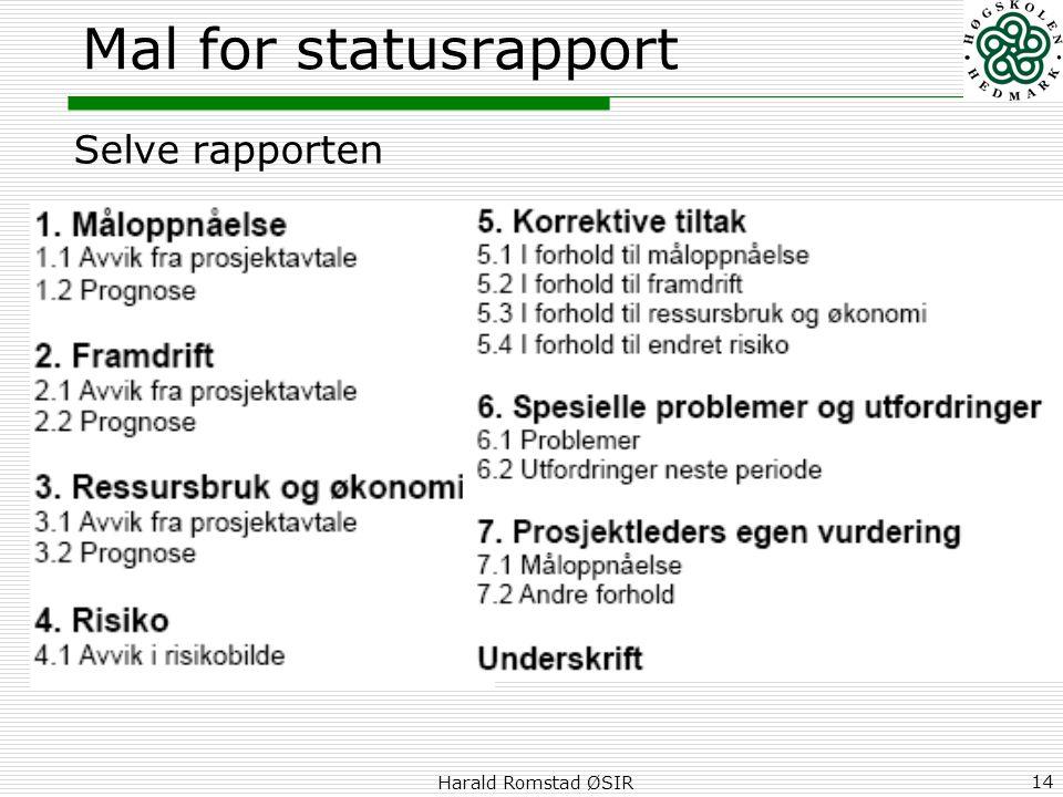 Harald Romstad ØSIR 14 Mal for statusrapport Selve rapporten