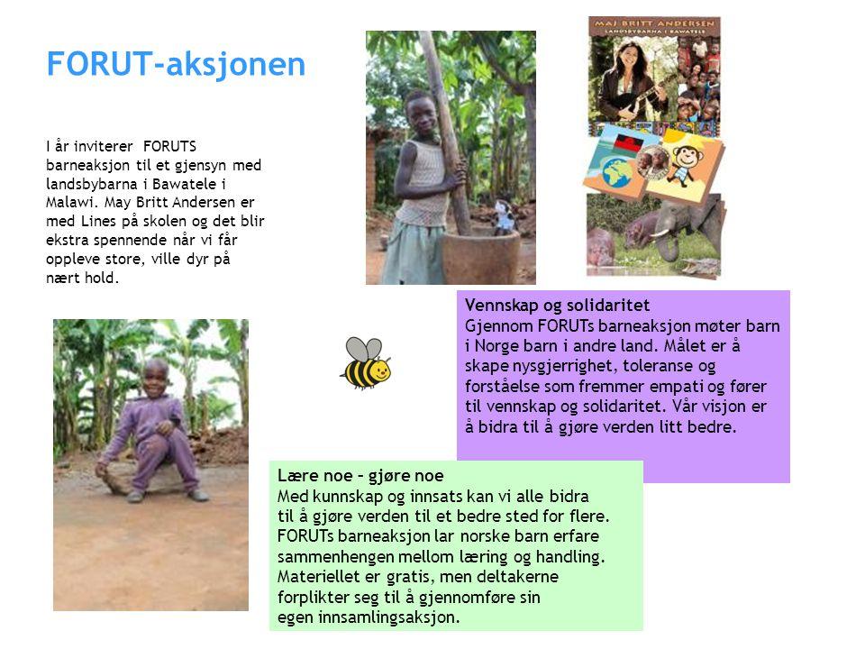 FORUT-aksjonen NDSBYBARNA I BAWATELE I år inviterer FORUTS barneaksjon til et gjensyn med landsbybarna i Bawatele i Malawi.