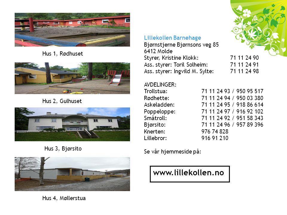Lillekollen Barnehage Bjørnstjerne Bjørnsons veg 85 6412 Molde Styrer, Kristine Klokk:71 11 24 90 Ass.