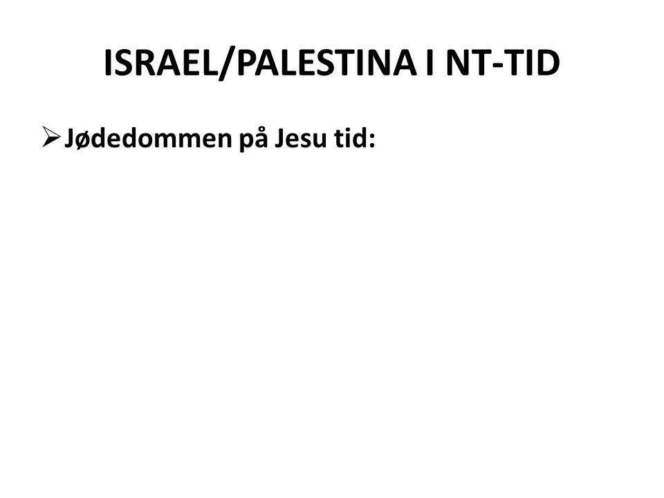 ISRAEL/PALESTINA I NT-TID  Jødedommen på Jesu tid: