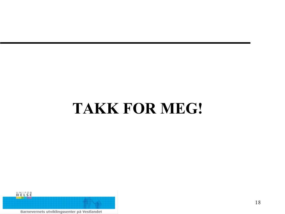 18 TAKK FOR MEG!