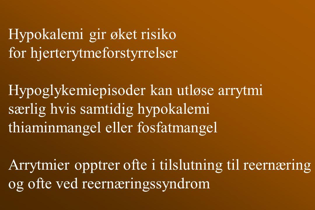 Hypokalemi gir øket risiko for hjerterytmeforstyrrelser Hypoglykemiepisoder kan utløse arrytmi særlig hvis samtidig hypokalemi thiaminmangel eller fos
