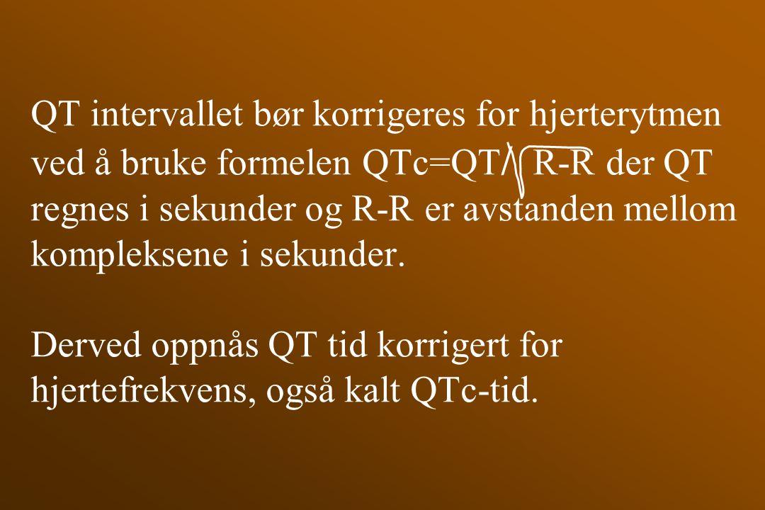 QT intervallet bør korrigeres for hjerterytmen ved å bruke formelen QTc=QT / R-R der QT regnes i sekunder og R-R er avstanden mellom kompleksene i sek