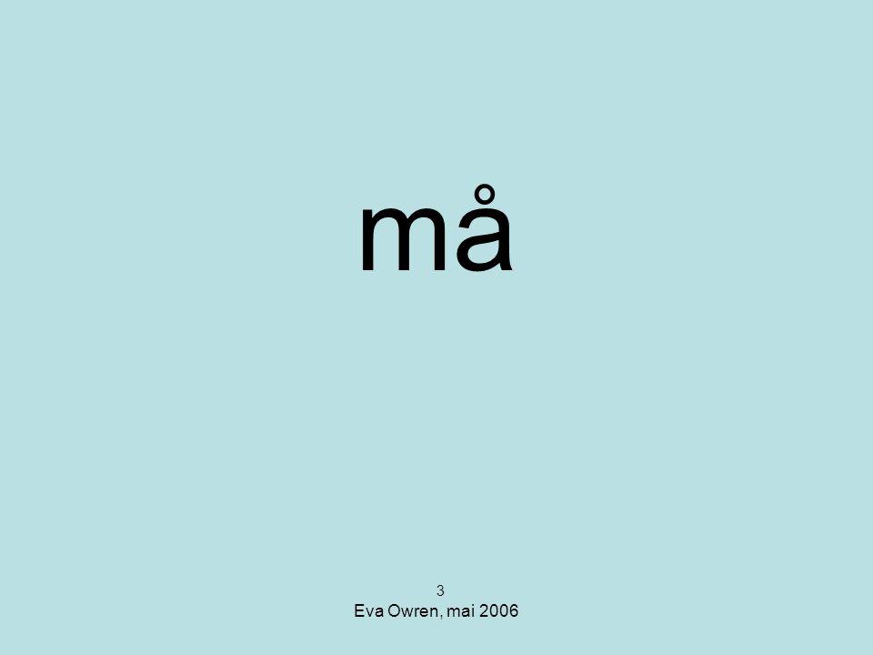 Eva Owren, mai 2006