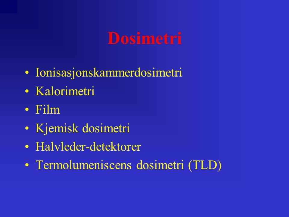 Termolumeniscens-dosimetri TLD •Bestrålte krystaller, f.eks.