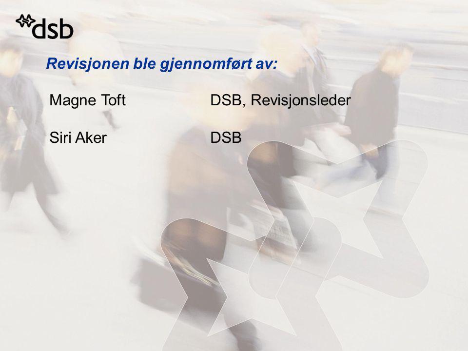 Revisjonen ble gjennomført av: Magne ToftDSB, Revisjonsleder Siri AkerDSB