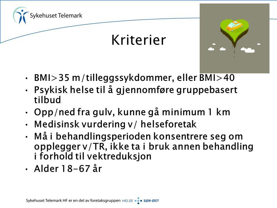 Kriterier •BMI>35 m/tilleggssykdommer, eller BMI>40 •Psykisk helse til å gjennomføre gruppebasert tilbud •Opp/ned fra gulv, kunne gå minimum 1 km •Medisinsk vurdering v/ helseforetak •Må i behandlingsperioden konsentrere seg om opplegger v/TR, ikke ta i bruk annen behandling i forhold til vektreduksjon •Alder 18-67 år