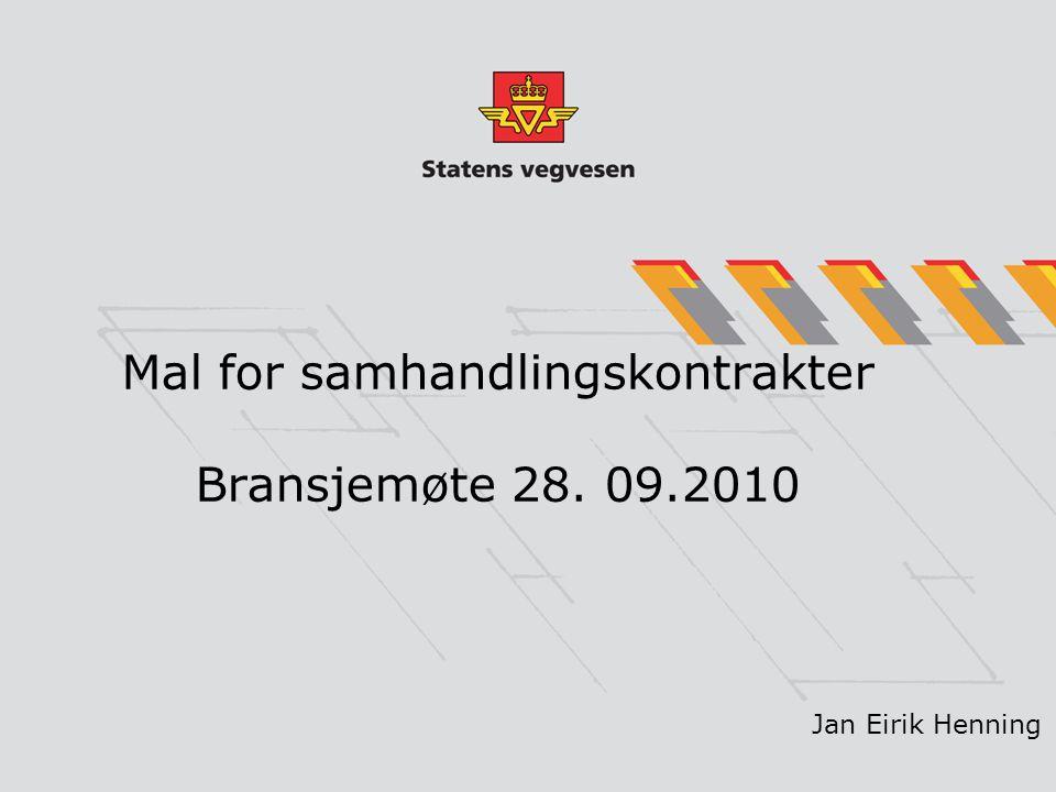 Mal for samhandlingskontrakter Bransjemøte 28. 09.2010 Jan Eirik Henning