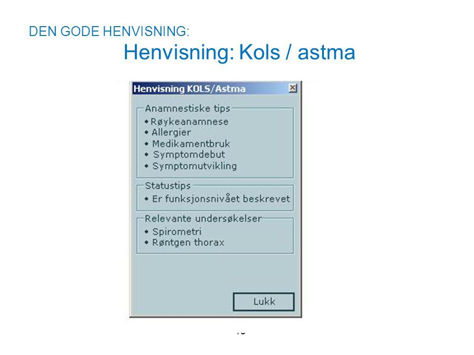 DEN GODE HENVISNING: Henvisning: Kols / astma 15