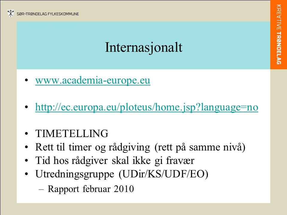 Internasjonalt •www.academia-europe.euwww.academia-europe.eu •http://ec.europa.eu/ploteus/home.jsp?language=nohttp://ec.europa.eu/ploteus/home.jsp?language=no •TIMETELLING •Rett til timer og rådgiving (rett på samme nivå) •Tid hos rådgiver skal ikke gi fravær •Utredningsgruppe (UDir/KS/UDF/EO) –Rapport februar 2010