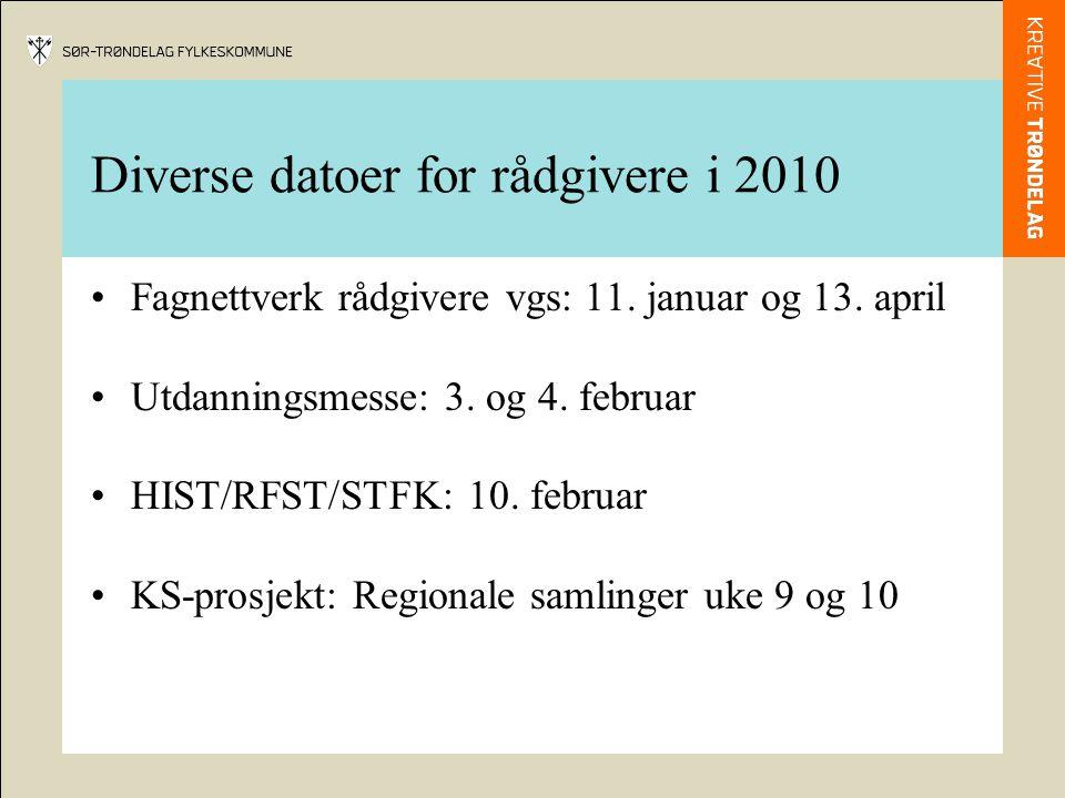 Diverse datoer for rådgivere i 2010 •Fagnettverk rådgivere vgs: 11.